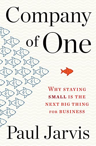 9781328972354: Company of One: Why Staying Small Is the Next Big Thing for Business
