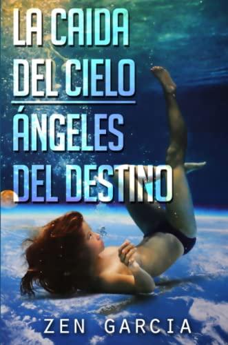 9781329018945: La Caída Del Cielo: Ángeles Del Destino (Spanish Edition)