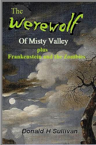 The Werewolf of Misty Valley Plus Frankenstein: Donald Sullivan