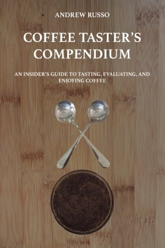 9781329021747: Coffee Taster's Compendium: An Insider's Guide to Tasting, Evaluating, and Enjoying Coffee