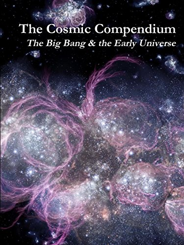 9781329024182: The Cosmic Compendium: The Big Bang & the Early Universe
