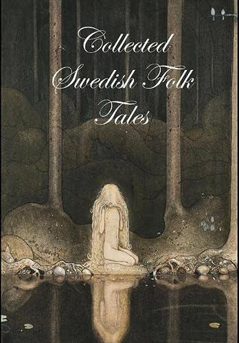 Collected Swedish Folk Tales: ed. Lars Ulwencreutz