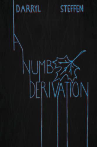9781329032811: A Numb Derivation