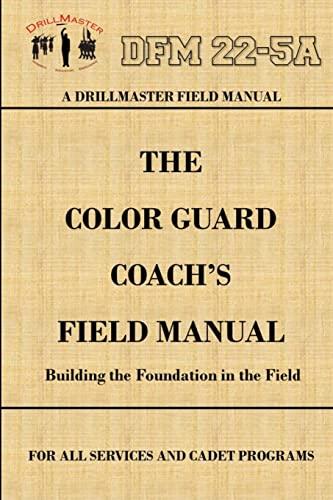 9781329034600: Drillmaster's Color Guard Coach's Field Manual