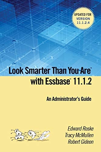 9781329036482: Look Smarter Than You are with Essbase 11.1.2: An Administrator's Guide