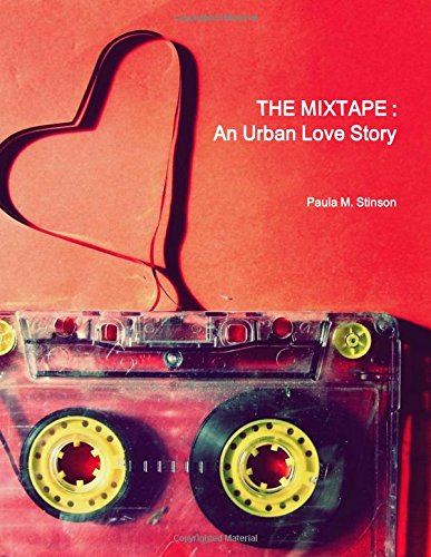 9781329044746: The Mixtape : An Urban Love Story (A play with music in two acts)