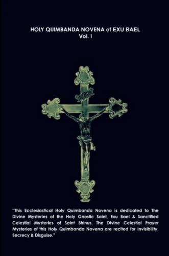 Holy Quimbanda Novena, Exu Bael, Vol. I: Sanctus Illuminatus Publications