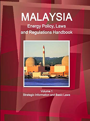 9781329048522: Malaysia Energy Policy, Laws and Regulations Handbook Volume 1 Strategic Information and Basic Laws (World Business and Investment Library)