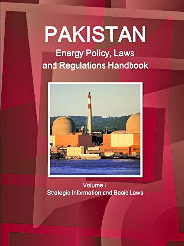 9781329048546: Pakistan Energy Policy, Laws and Regulations Handbook Volume 1 Strategic Information and Basic Laws (World Business and Investment Library)