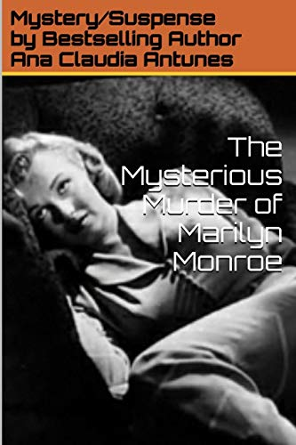 The Mysterious Murder of Marilyn Monroe (Paperback): Ana Claudia Antunes