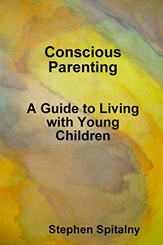 9781329054943: Conscious Parenting: A Guide to Living with Young Children