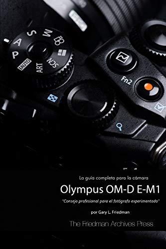 9781329056343: La Guía Completa para la Cámara Olympus OM-D E-M1 (Edición en B&N) (Spanish Edition)