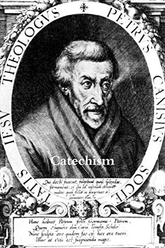 Catechism of St. Peter Canisius (Paperback): St.Peter Canisius