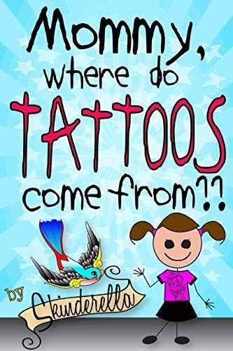 9781329065765: Mommy, Where Do Tattoos Come From?