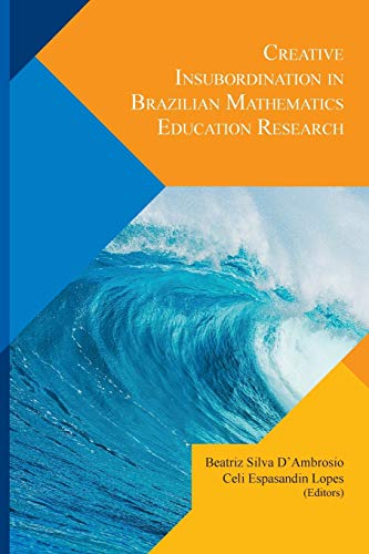 9781329071070: Creative Insubordination In Brazilian Mathematics Education Research