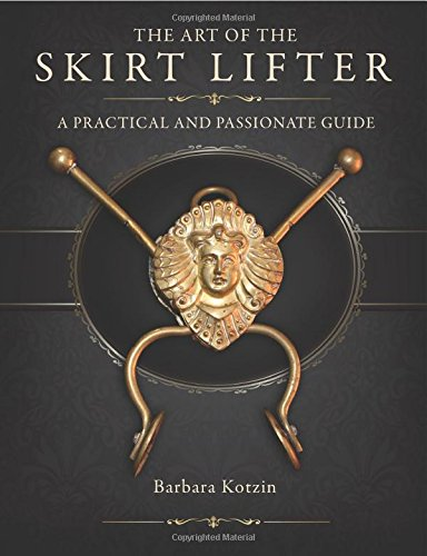 9781329071858: The Art of the Skirt Lifter: A Practical and Passionate Guide