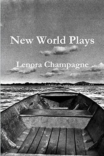 New World Plays: Lenora Champagne