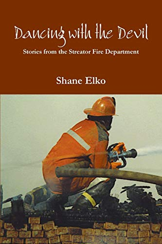 9781329086791: Dancing with the Devil: Stories from the Streator Fire Department