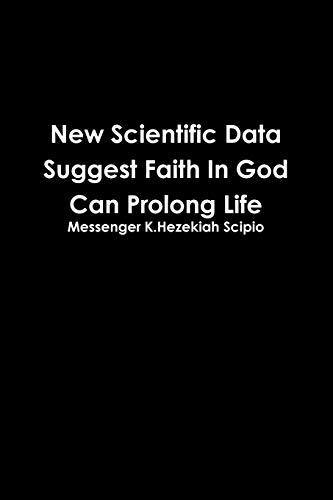 9781329088603: New Scientific Data Suggest Faith in God Can Prolong Life