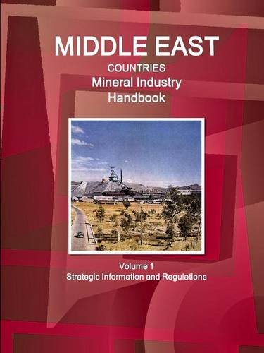9781329091191: Middle East Countries Mineral Industry Handbook Volume 1 Strategic Information and Regulations (World Business and Investment Library)