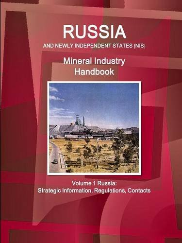 9781329091238: Russia and Newly Independent States (NIS) Mineral Industry Handbook Volume 1 Russia: Strategic Information, Regulations, Contacts (World Business and Investment Library)