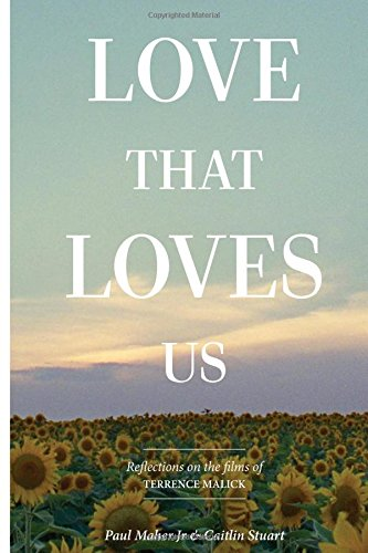 9781329092013: Love That Loves Us: Personal Reflections on the Films of Terrence Malick
