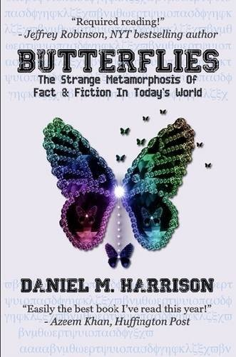 9781329097476: Butterflies: The Strange Metamorphosis of Fact & Fiction In Today's World