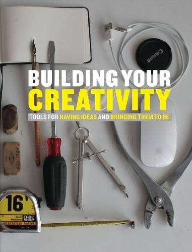 9781329113299: Building Your Creativity: Tools for Having Ideas and Bringing Them to be