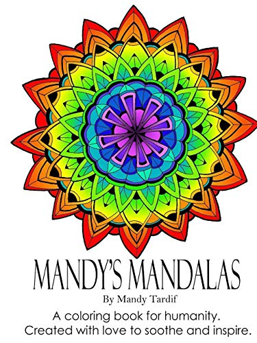 9781329116597: Mandy's Mandalas A Coloring Book for Humanity. Created with Love to Soothe and Inspire.
