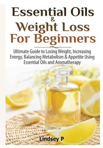 9781329125797: Essential Oils & weight Loss for Beginners