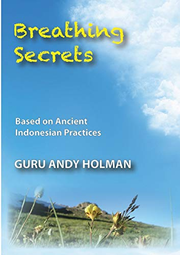 9781329126176: Breathing Secrets, Based on Ancient Indonesian Practices