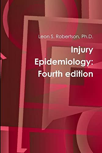 9781329131712: Injury Epidemiology: Fourth edition