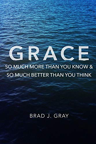 9781329136106: Grace: So Much More Than You Know & So Much Better Than You Think