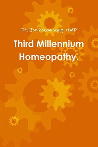 Third Millennium Homeopathy. (Paperback): Dr. Joe NMD.