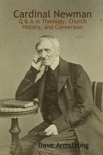 9781329162167: Cardinal Newman: Q & A in Theology, Church History, and Conversion