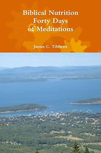 9781329175822: Biblical Nutrition Forty Days of Meditations