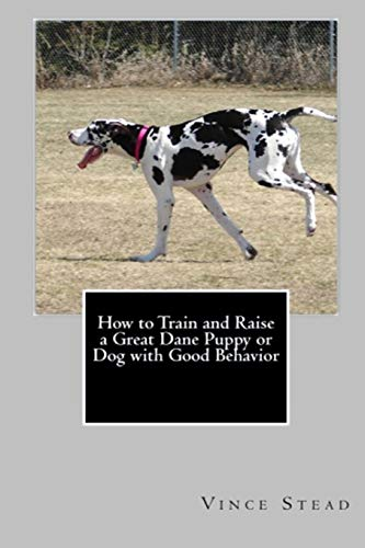 9781329185470: How to Train and Raise a Great Dane Puppy or Dog with Good Behavior