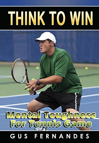 9781329188129: Think To Win: Mental Toughness for Tennis Game