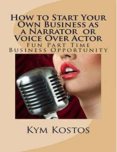 9781329192713: How to Start Your Own Business as a Narrator or Voice Over Actor: Fun Part Time Business Opportunity