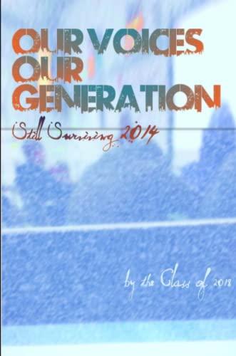 9781329193765: Our Voices, Our Generation: Still Surviving 2014