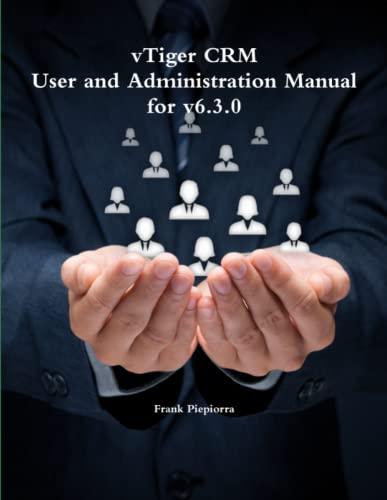 9781329196629: vTiger CRM - User and Administration Manual for v6.3.0