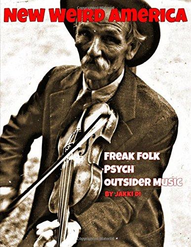 9781329204386: New Weird America: Freak Folk / Psych / Outsider Music