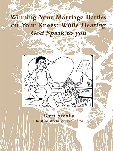9781329204461: Winning Your Marriage Battles on Your Knees: While Hearing God Speak to you