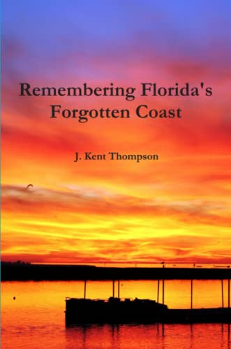 9781329208605: Remembering Florida's Forgotten Coast