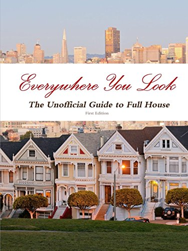 Everywhere You Look: The Unofficial Guide to Full House: Buddy Hale