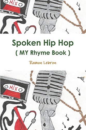 9781329211896: Spoken Hip Hop ( My Rhyme Book ) By: Big Rezo