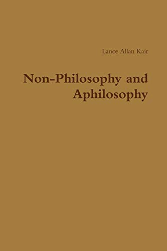 9781329214712: Non-Philosophy and Aphilosophy