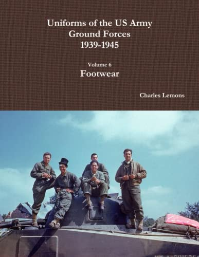 9781329217898: Uniforms of the Us Army Ground Forces 1939-1945, Volume 6, Footwear