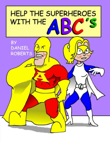 Help the Superheroes with the Abcs: Daniel Roberts