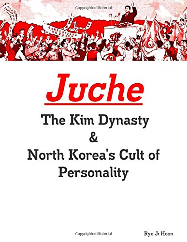 9781329226838: Juche: The Kim Dynasty & North Korea's Cult of Personality